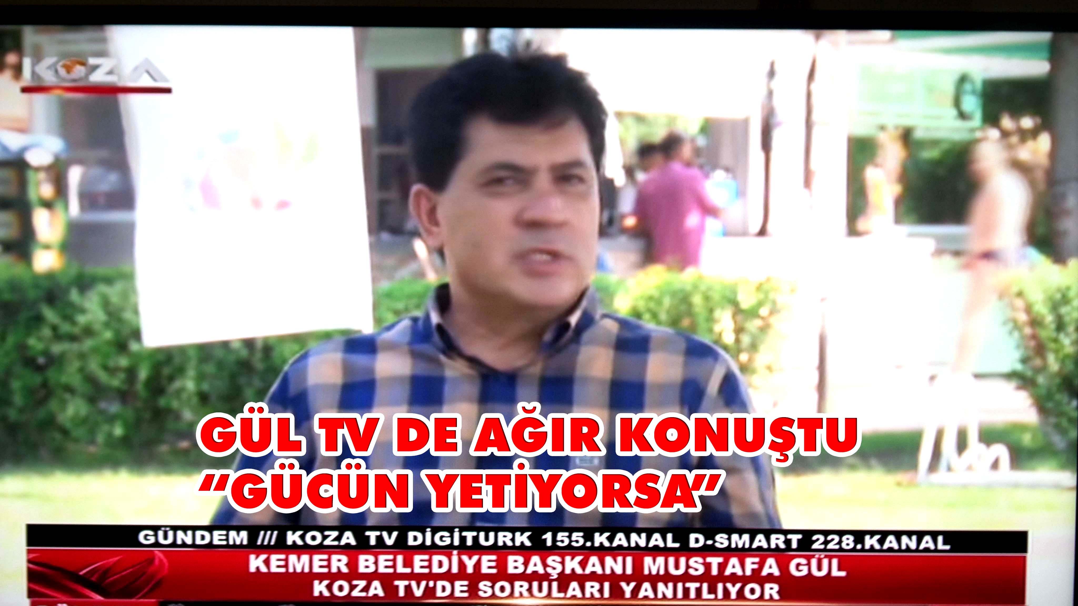 """GÜL TV DE AĞIR KONUŞTU  """"GÜCÜN YETİYORSA"""""""