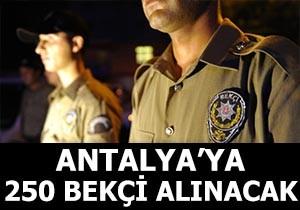 Antalya'ya 250 çarşı ve mahalle bekçisi alınacak