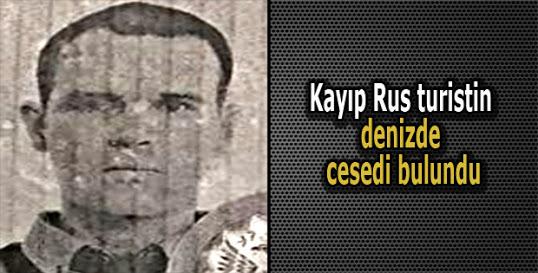 Kayıp Rus turistin denizde cesedi bulundu