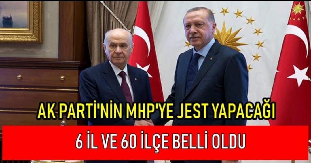 İşte AK Parti'nin MHP'ye jest yapacağı 6 il ve 60 İlçe