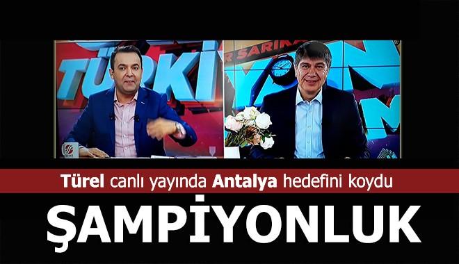 Başkan Türel: Hedefimiz Antalya'yı şampiyon yapmak