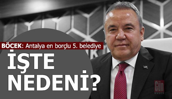 Böcek, Antalya'nın borcunun neden kaynaklandığını açıkladı