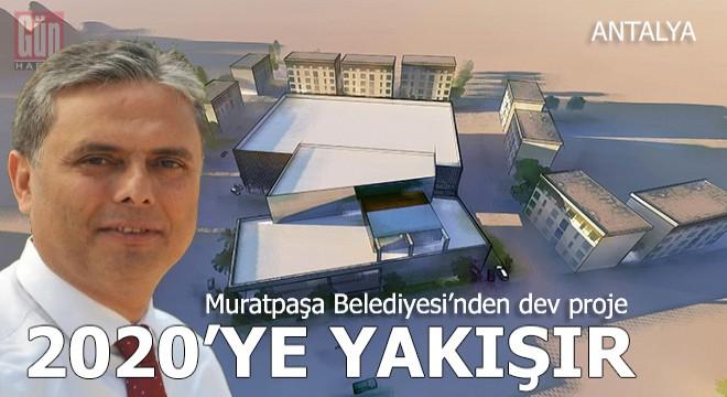 Muratpaşa'dan 2020'de dev proje