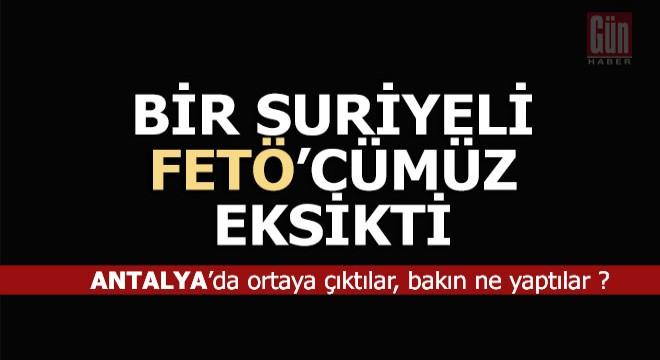 Suriyeli sahte FETÖ'cüler Antalya'da neler yapmış neler…
