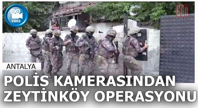 Antalya'da polis kamerasından Zeytinköy operasyonu