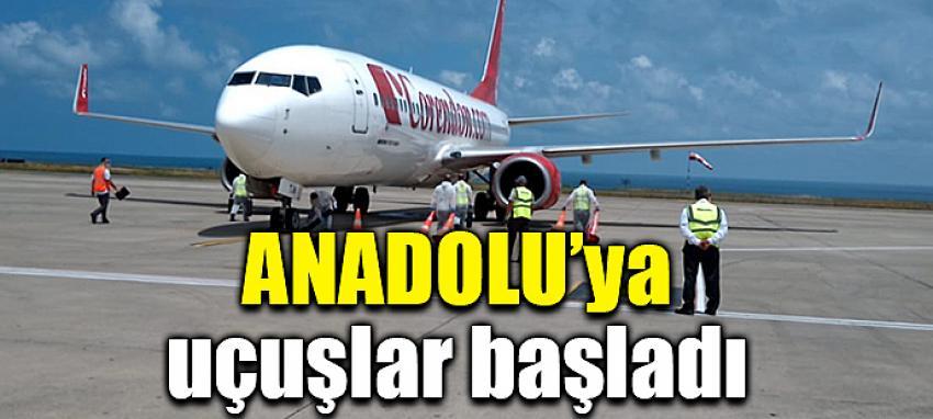ANADOLU'ya uçuşlar başladı