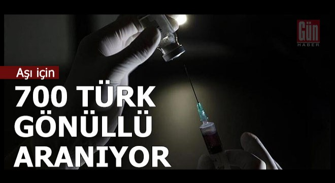 Korona aşısı için 700 Türk gönüllü aranıyor