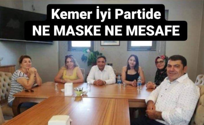 KEMER İYİ PARTİDE NE MASKE NE MESAFE VARDI