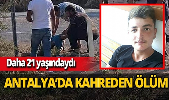 21 yaşındaki Yasin Kırca hayatını kaybetti