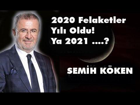 2020 Felaketler Yılı Oldu! Ya 2021 ….?
