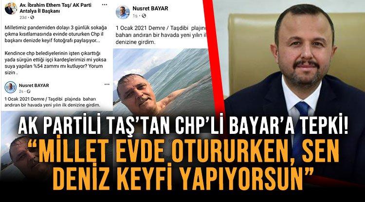 AK PARTİLİ TAŞ'TAN CHP'Lİ BAYAR'A TEPKİ!