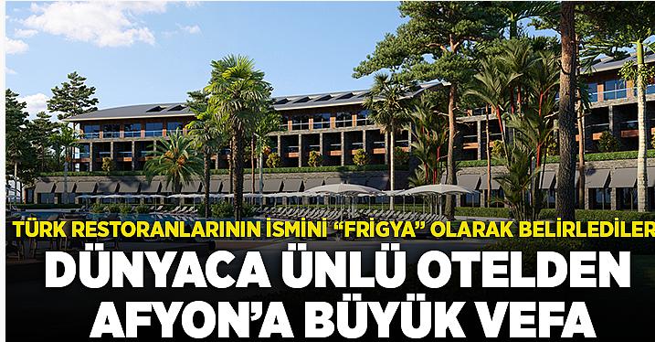 Dünyaca ünlü otelden Afyon'a büyük vefa