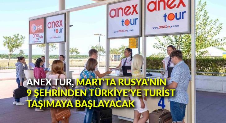 ANEX Tur, Mart ayında Rusya'nın 9 şehrinden Türkiye'ye turist taşımaya başlayacak