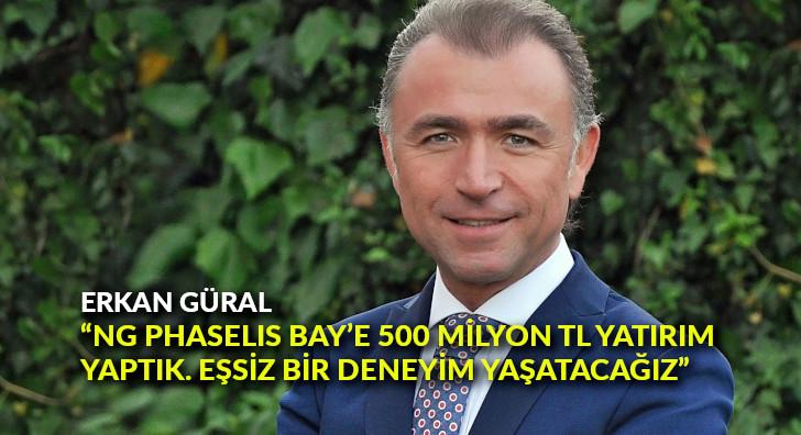 """Güral, """"NG Phaselis Bay'e 500 milyon TL yatırım yaptık."""