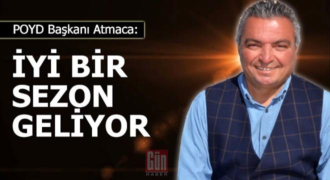POYD Başkanı Atmaca: İyi bir sezon geliyor