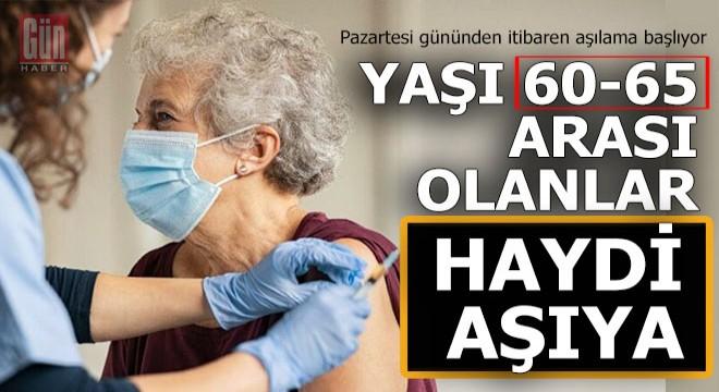 60 yaş ve üzeri haydi aşıya…