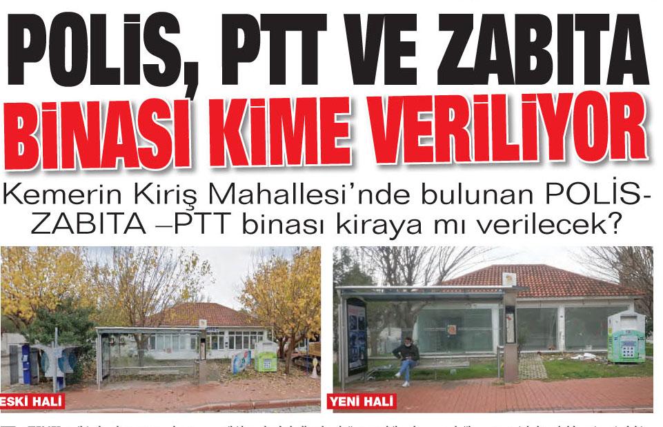 Polis PTT ve Zabıta Binalarını kime veriliyor.