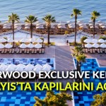 Sherwood Exclusive Kemer, 18 Mayıs'ta kapılarını açıyor