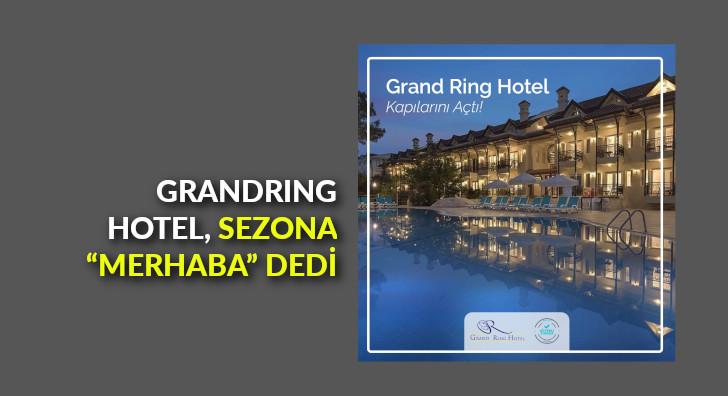 """Grandring Hotel, sezona """"""""merhaba"""" dedi"""