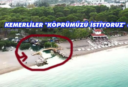 """KEMERLİLER """"KÖPRÜMÜZÜ İSTİYORUZ"""" dedi."""