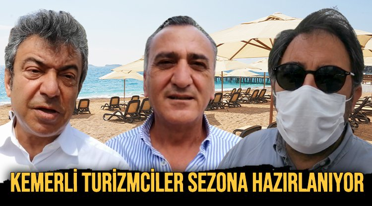 KEMERLİ TURİZMCİLER SEZONA HAZIRLANIYOR