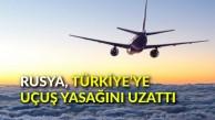 Rusya, Türkiye'ye olan uçuş yasağını uzattı