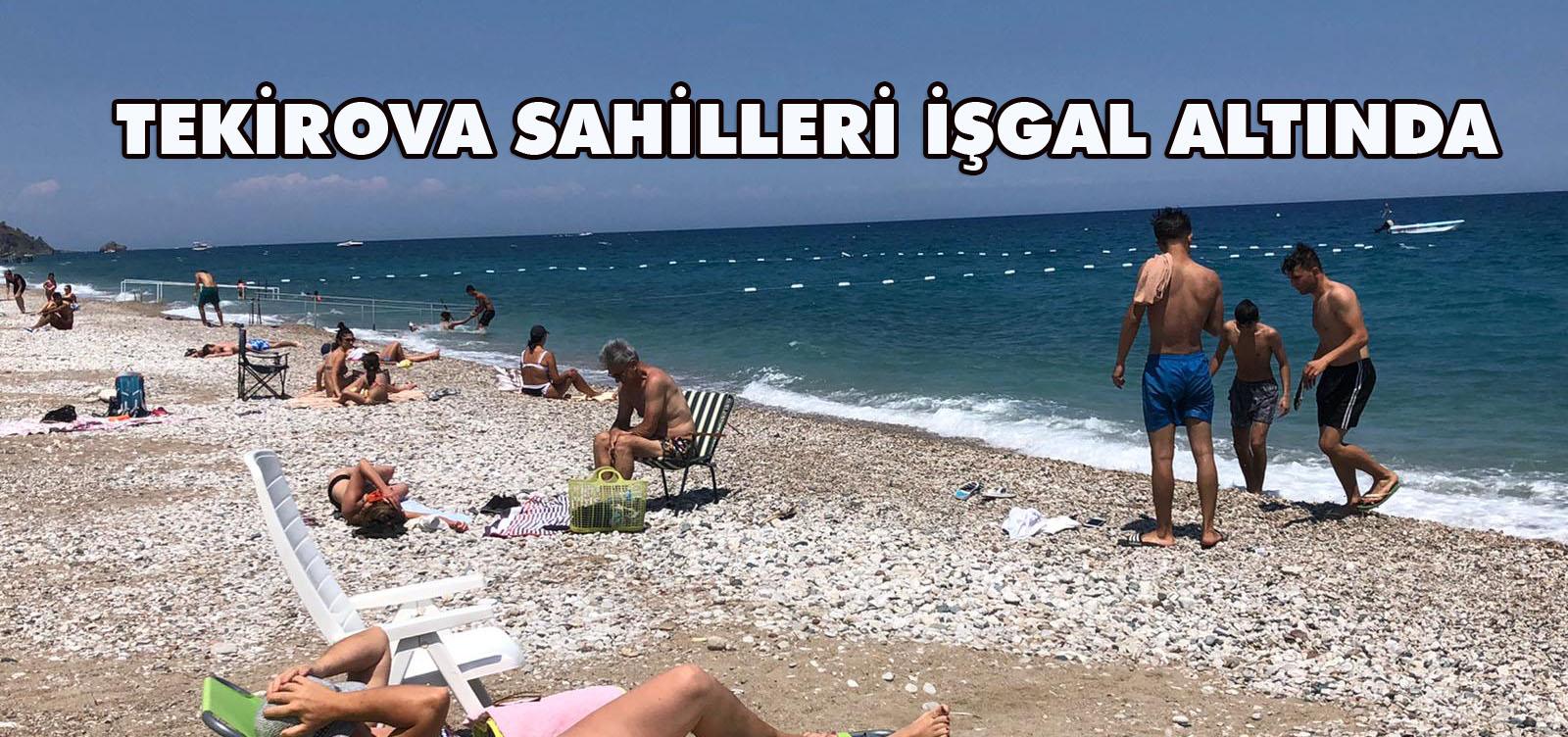 TEKİROVA SAHİLLERİ İŞGAL ALTINDA