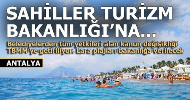 Plajlar ve sahildeki işletmeler belediyelerden alınıyor