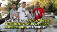 Sahte siteden Antalya'da bir otele rezervasyon yaptıran gurbetçi aile dolandırıldı