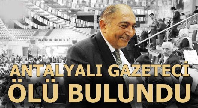 Antalyalı gazeteci Abdullah Yalçın ölü bulundu