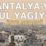 Antalya'ya kül yağıyor