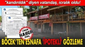 BÖCEK'TEN ESNAFA 'İPOTEKLİ' GÖZLEME