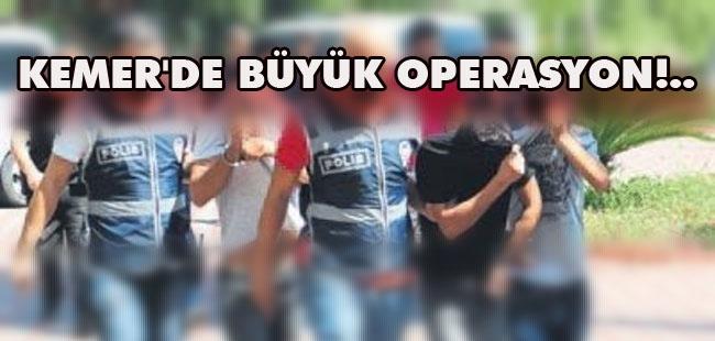 KEMER'DE BÜYÜK OPERASYON!..