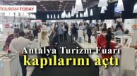 Antalya Turizm Fuarı, kapılarını açtı
