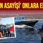 'DENİZİN ASAYİŞİ' ONLARA EMANET